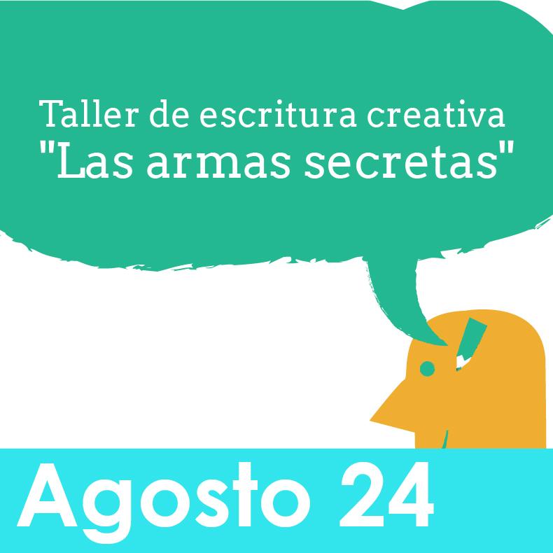Taller de Escritura Creativa: LAS ARMAS SECRETAS - ¿Cuál Es El Plan?